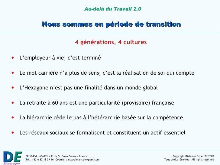 Nous sommes en période de transition <ul><li>4 générations, 4 cultures </li></ul><ul><li>L'employeur à vie; c'est terminé ...
