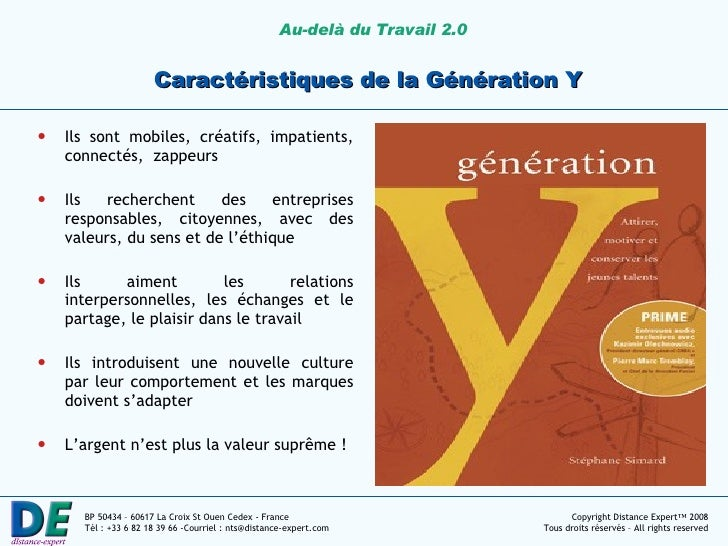 Caractéristiques de la Génération Y <ul><li>Ils sont mobiles, créatifs, impatients, connectés,  zappeurs </li></ul><ul><li...