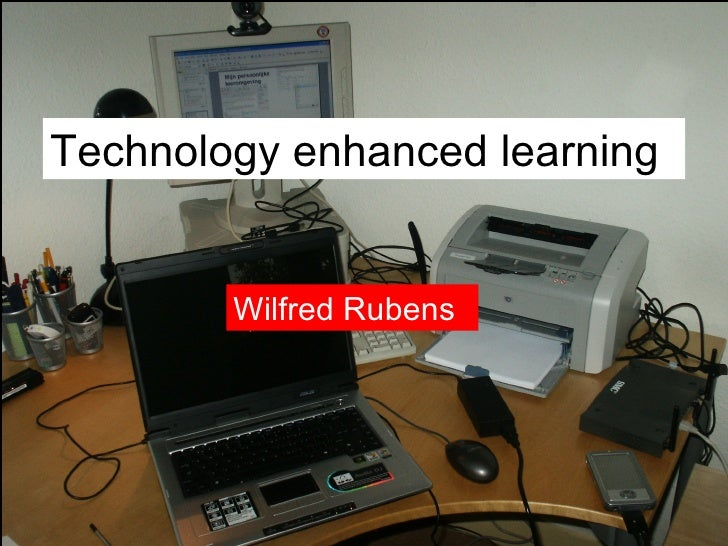 Technology enhanced learning Wilfred Rubens