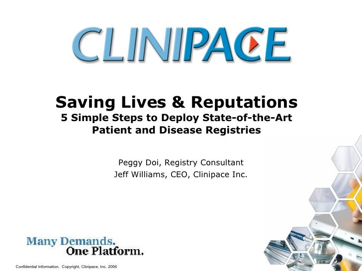 Saving Lives & Reputations  5 Simple Steps to Deploy State-of-the-Art Patient and Disease Registries Peggy Doi, Registry...