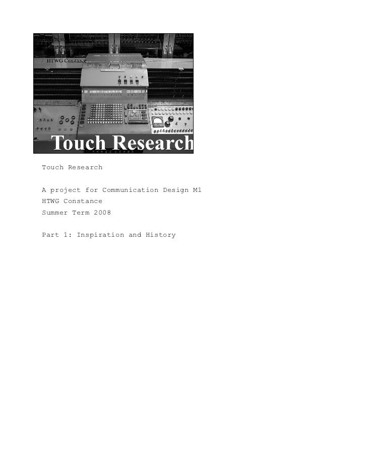 Touch Research   A project for Communication Design M1 HTWG Constance Summer Term 2008   Part 1: Inspiration and History