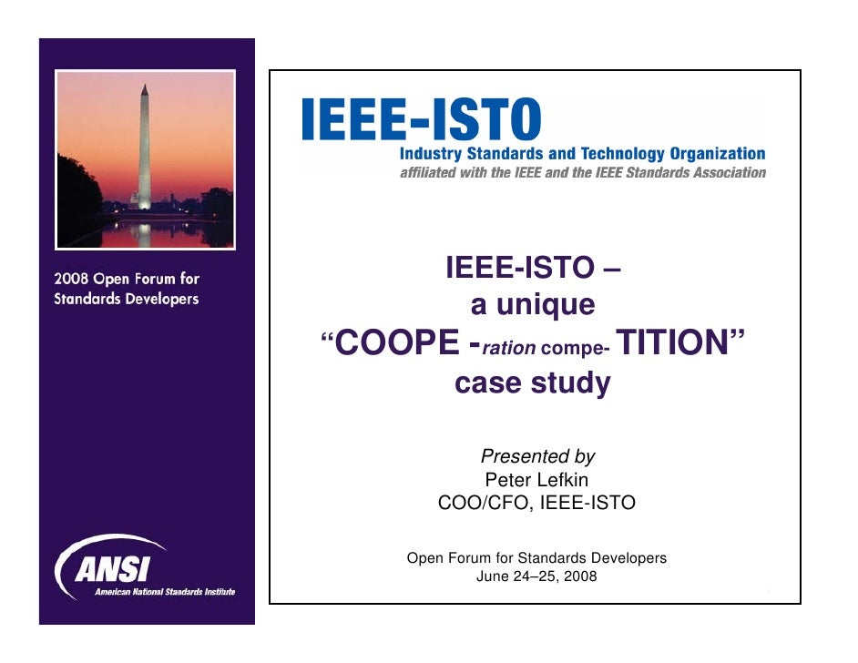 """IEEE-ISTO –        a unique """"COOPE -ration compe- TITION""""       case study              Presented by             Peter Lef..."""