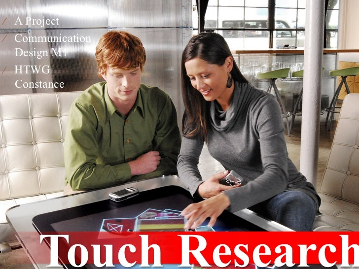 ⁄ A Project ⁄ Communication    Design M1 ⁄ HTWG    Constance            Touch Research