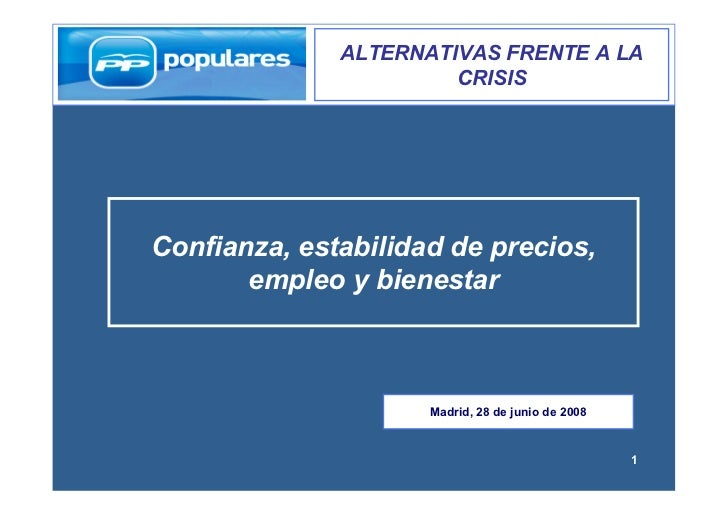 ALTERNATIVAS FRENTE A LA                        CRISIS     Confianza, estabilidad de precios,        empleo y bienestar   ...
