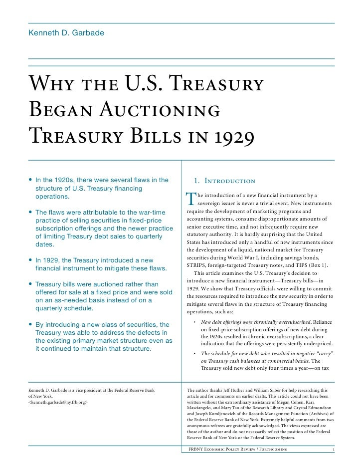 Kenneth D. Garbade     Why the U.S. Treasury Began Auctioning Treasury Bills in 1929 • In the 1920s, there were several fl...