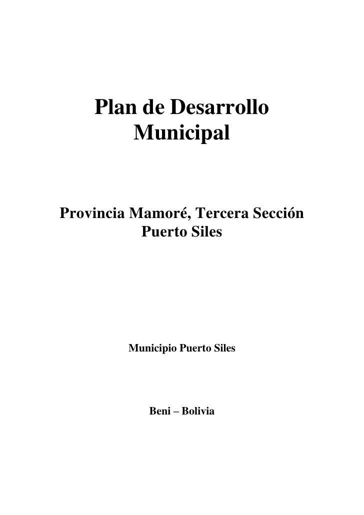 Plan de Desarrollo        MunicipalProvincia Mamoré, Tercera Sección           Puerto Siles         Municipio Puerto Siles...