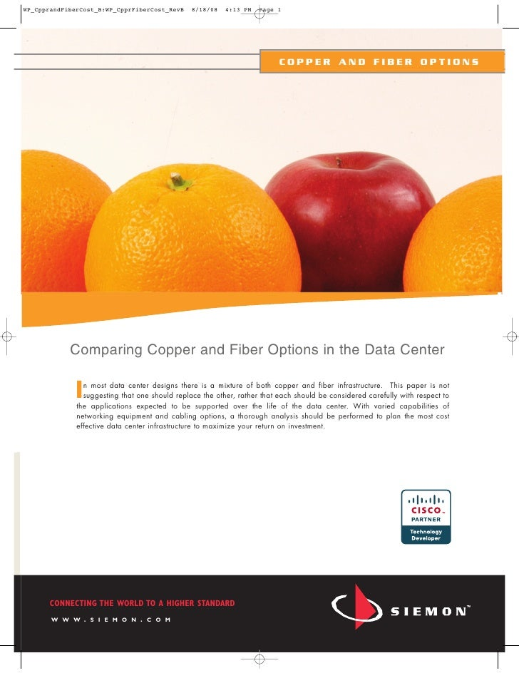 COPPER AND FIBER OPTIONS         Comparing Copper and Fiber Options in the Data Center       I n most data center designs ...
