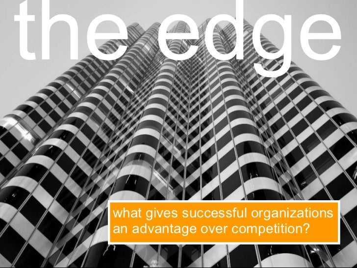 the edge what gives successful organizations an advantage over competition?