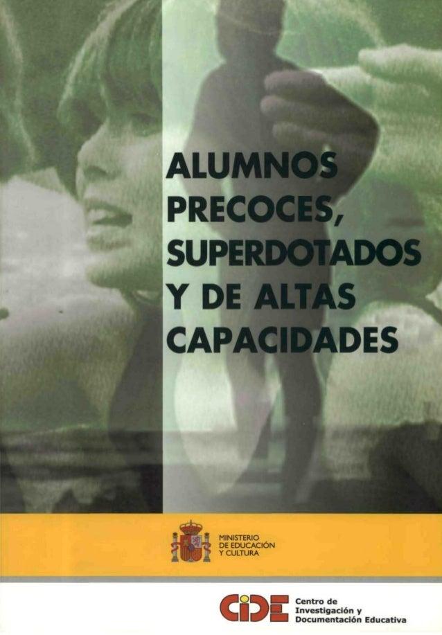 ALUMNOS •PRECOCES. SUPERDOTADOS Y DEALTAS CAPACIDADES MINISTERIO DE EDUCACIÓN Y CULTURA Centro de —J Investigación y Docum...