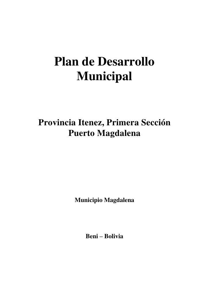 Plan de Desarrollo       MunicipalProvincia Itenez, Primera Sección       Puerto Magdalena         Municipio Magdalena    ...