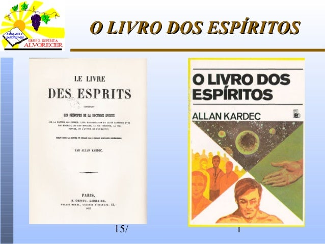 15/ 1 O LIVRO DOS ESPÍRITOSO LIVRO DOS ESPÍRITOS