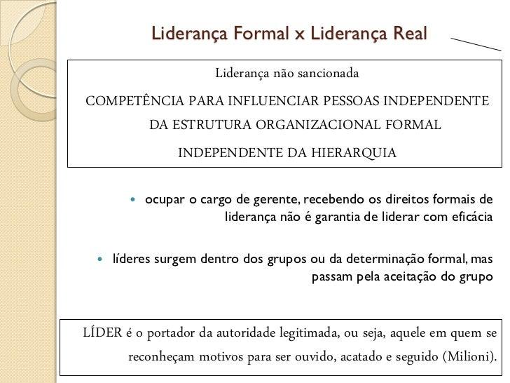 Liderança Formal x Liderança Real               Liderança não sancionadaCOMPETÊNCIA PARA INFLUENCIAR PESSOAS INDEPENDENTE ...