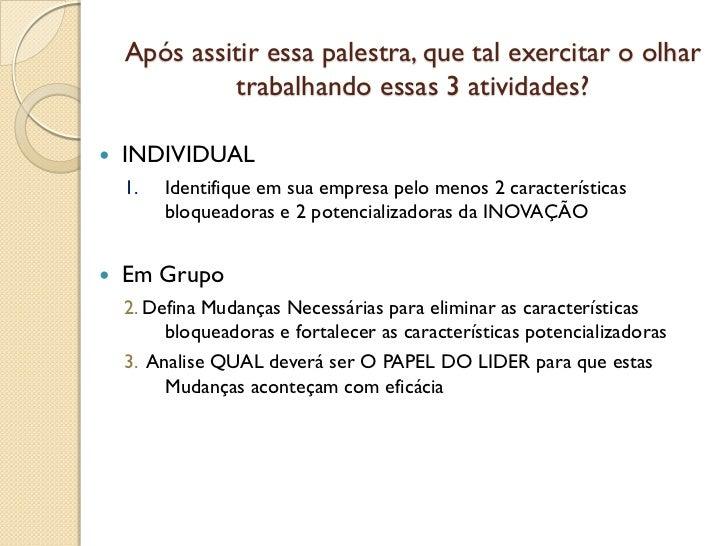 Após assitir essa palestra, que tal exercitar o olhar             trabalhando essas 3 atividades?   INDIVIDUAL    1.   Id...