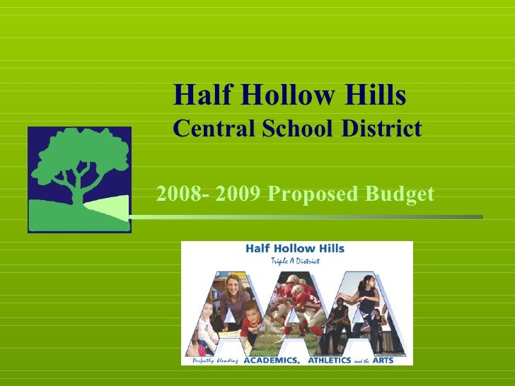 Half Hollow Hills Central School   District 2008- 2009 Proposed Budget