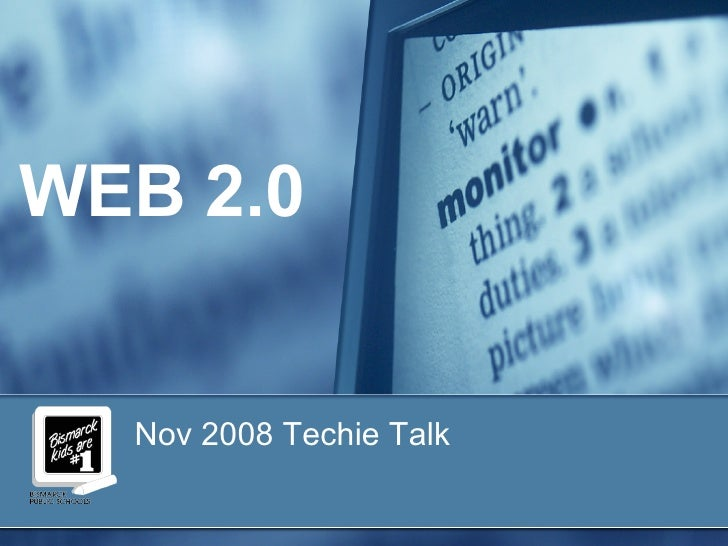 <ul><li>Nov 2008 Techie Talk </li></ul>WEB 2.0