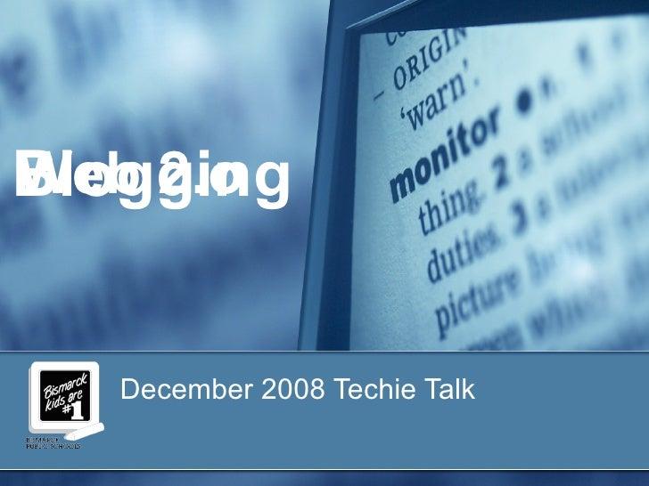 Web 2.o December 2008 Techie Talk Blogging
