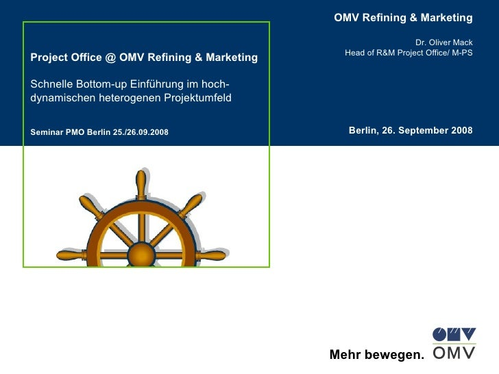 Project Office @ OMV Refining & Marketing Schnelle Bottom-up Einführung im hoch-dynamischen heterogenen Projektumfeld Semi...