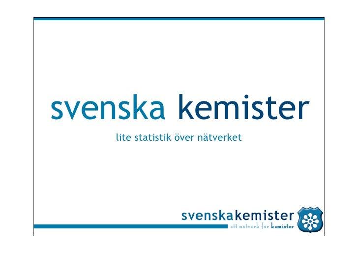 svenska kemister     lite statistik över nätverket