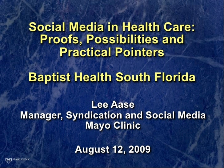 Social Media in Health Care:   Proofs, Possibilities and       Practical Pointers   Baptist Health South Florida          ...