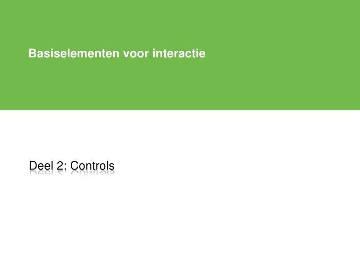 Basiselementen voor interactie     Deel 2: Controls