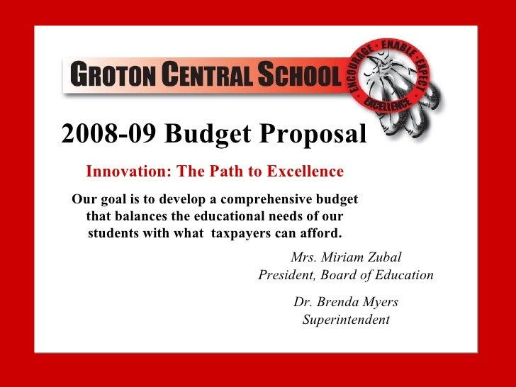 2008-09 Budget Proposal 2007-08 Budget Proposal   Innovation: The Path to Excellence Our goal is to develop a comprehensiv...