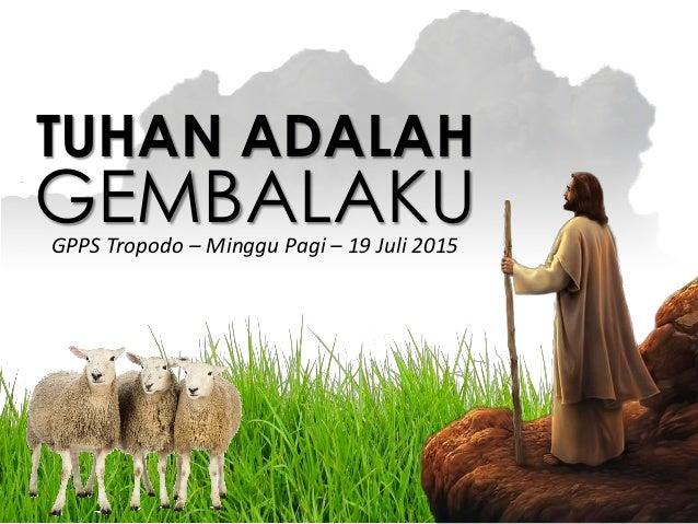 GPPS Tropodo - 2015-08-09 Tuhan Adalah Gembalaku