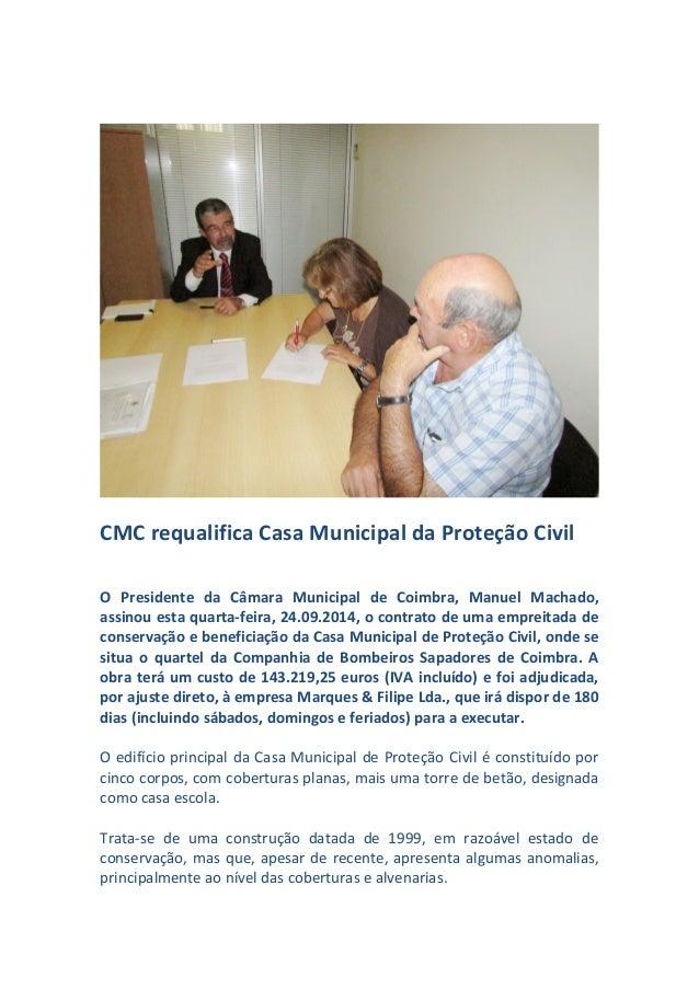 CMC requalifica Casa Municipal da Proteção Civil  O Presidente da Câmara Municipal de Coimbra, Manuel Machado,  assinou es...