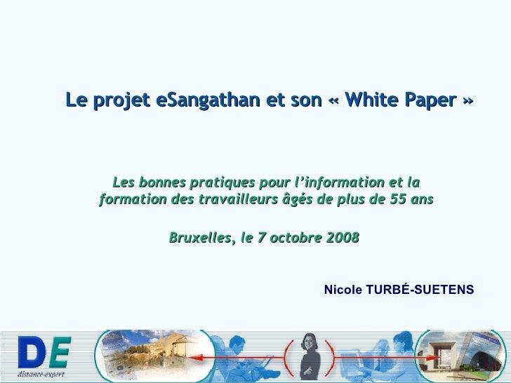 Le projet eSangathan et son «White Paper» Les bonnes pratiques pour l'information et la formation des travailleurs âgés ...