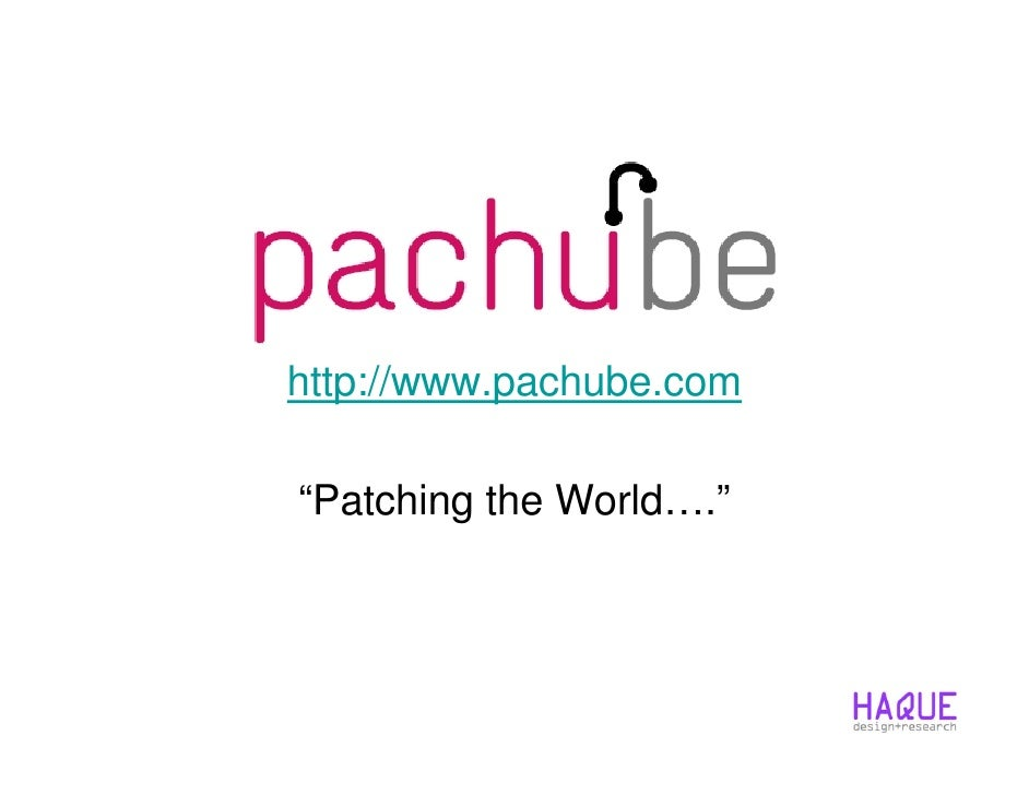 "http://www.pachube.com  ""Patching the World…."""