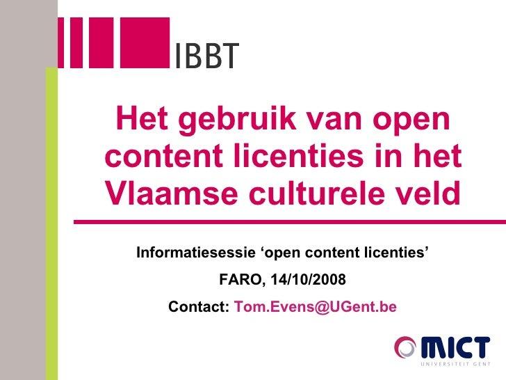 Het gebruik van open content licenties in het Vlaamse culturele veld Informatiesessie 'open content licenties' FARO, 14/10...