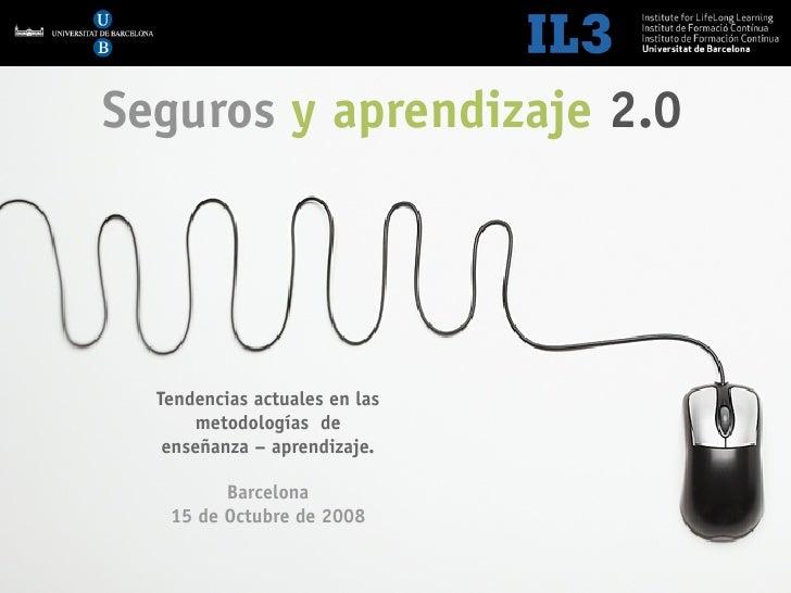 [   1   ]               Sector Seguros 2.0     Seguros y aprendizaje 2.0       Tendencias actuales en las       metodologí...