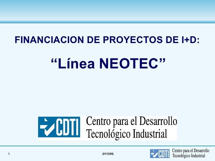 """FINANCIACION DE PROYECTOS DE I+D: """" Línea NEOTEC"""""""