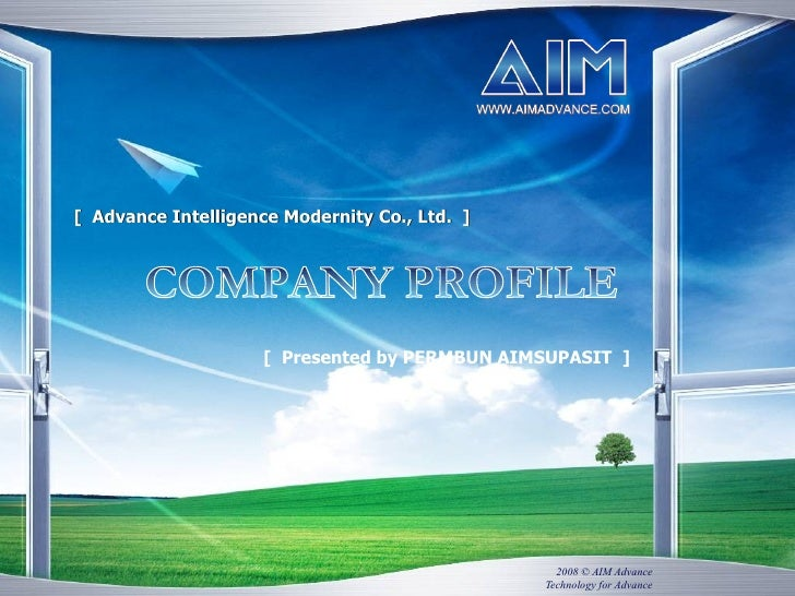[  Advance Intelligence Modernity Co., Ltd.  ] COMPANY PROFILE [  Presented by PERMBUN AIMSUPASIT  ]