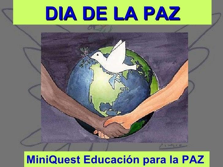 DIA DE LA PAZ MiniQuest Educación para la PAZ