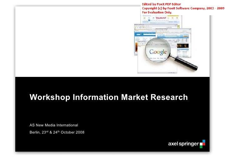 Workshop Information Market Research   AS New Media International Berlin, 23rd & 24th October 2008
