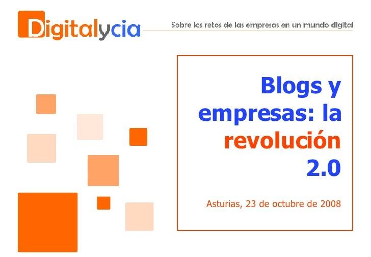 Blogs y empresas: la  revolución  2.0 Asturias, 23 de octubre de 2008