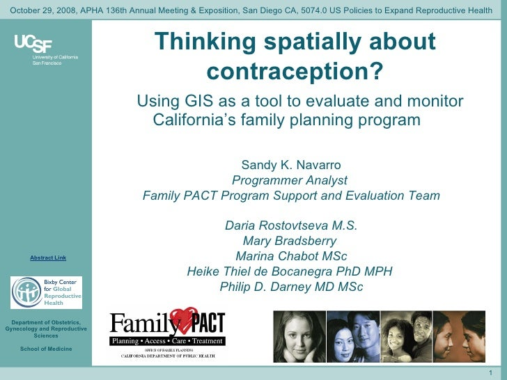 Thinking spatially about contraception? Using GIS as a tool to evaluate and monitor California's family planning program S...