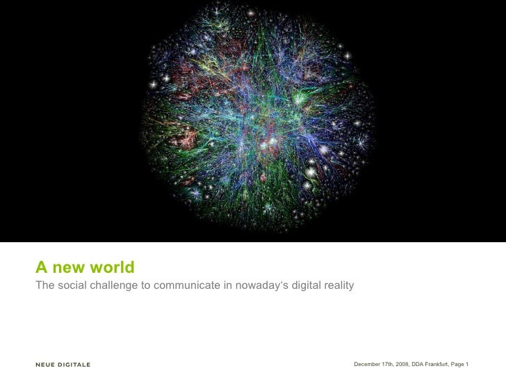 A new world The social challenge to communicate in nowaday's digital reality