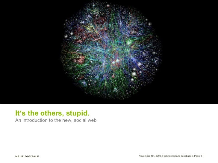 It's the others, stupid. An introduction to the new, social web