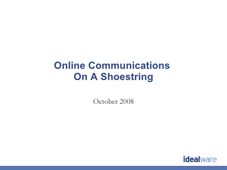 Online Communications  On A Shoestring October 2008
