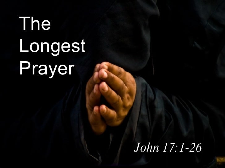 081102 The Longest Prayer John 17 1 26 Dale Wells