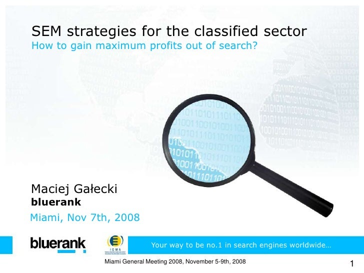 SEM strategies for the classified sector<br />How to gain maximum profits out of search?<br />Maciej Gałecki<br />bluerank...