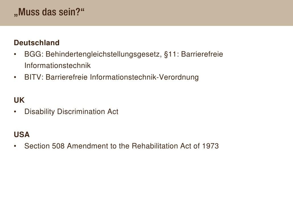 """""""Muss das sein?""""  Deutschland •   BGG: Behindertengleichstellungsgesetz, §11: Barrierefreie     Informationstechnik •   BI..."""