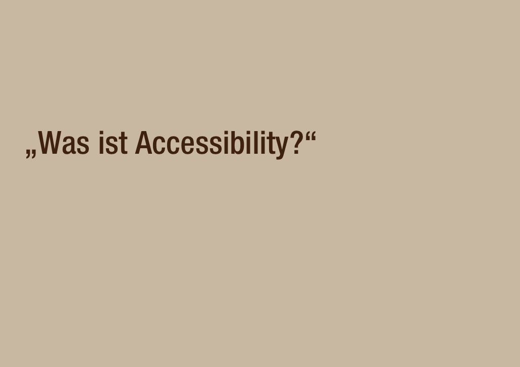 """""""Was ist Accessibility          Accessibility?"""""""