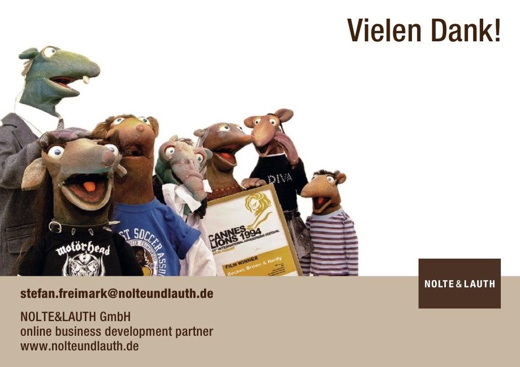 Vielen Dank!     stefan.freimark@nolteundlauth.de NOLTE&LAUTH GmbH online business development partner www.nolteundlauth.de
