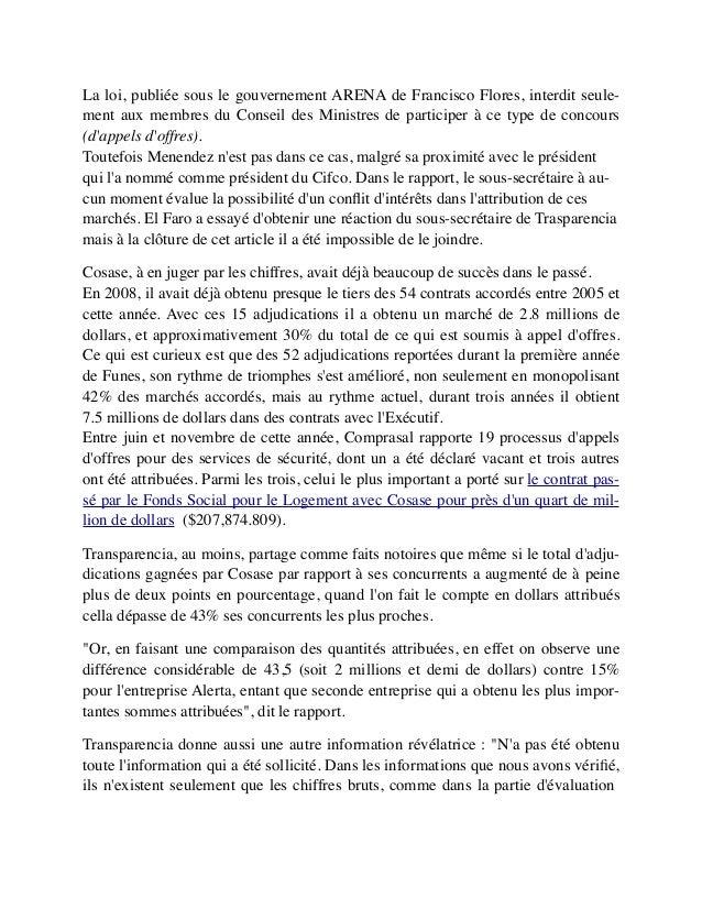 La loi, publiée sous le gouvernement ARENA de Francisco Flores, interdit seule- ment aux membres du Conseil des Ministres ...