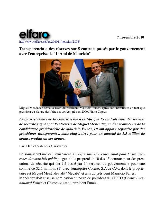 7 novembre 2010 http://www.elfaro.net/es/201011/noticias/2804/ Transparencia a des réserves sur 5 contrats passés par le g...