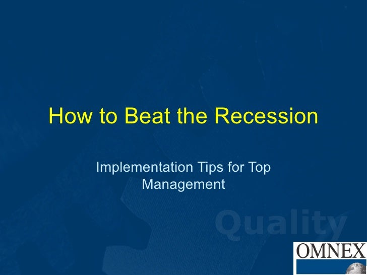 How to Beat the Recession Implementation Tips for Top Management