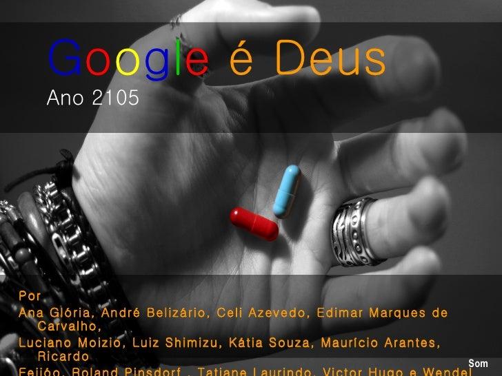 <ul><li>Por </li></ul><ul><li>Ana Glória, André Belizário, Celi Azevedo, Edimar Marques de Carvalho, </li></ul><ul><li>Luc...