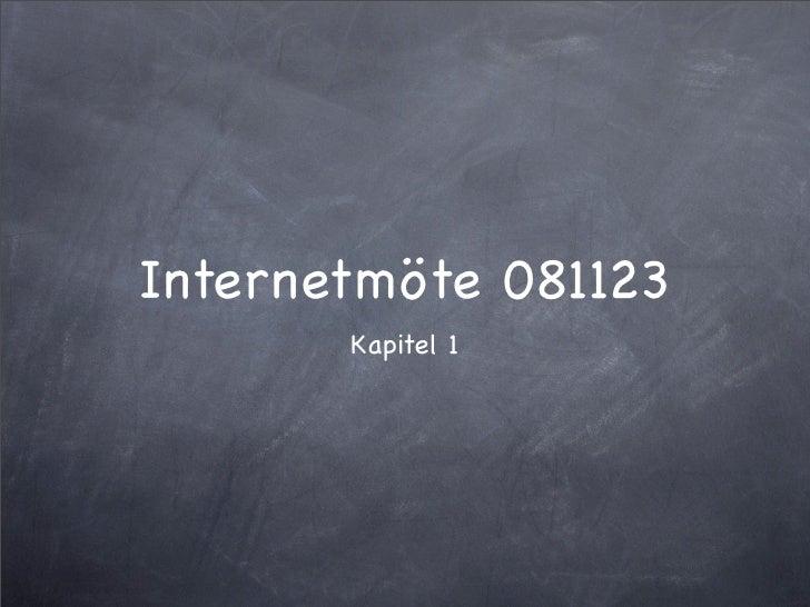 Internetmöte 081123        Kapitel 1
